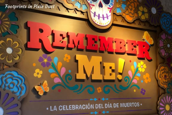 Remember Me sign in Mexico Pavilion at Epcot