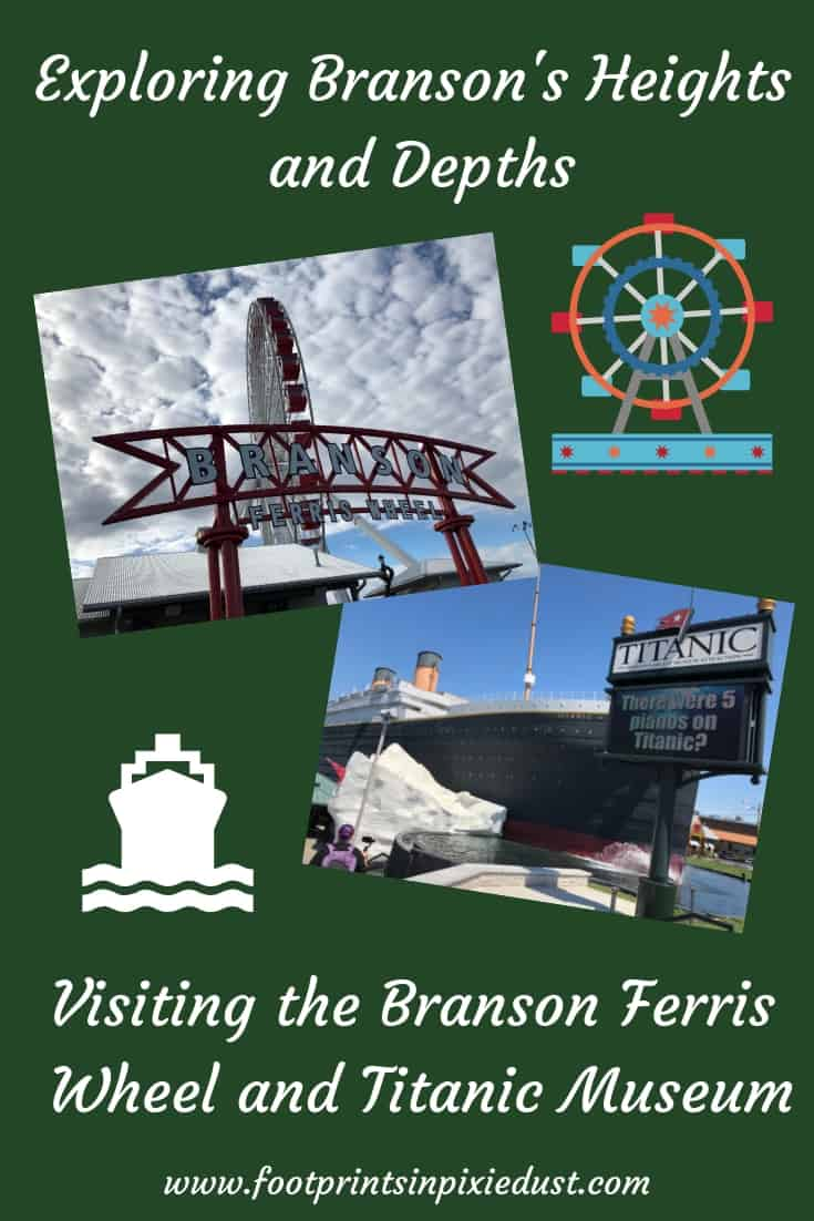 Exploring Branson's Heights and Depths: Visiting the Branson Ferris Wheel and Titanic Museum~ #bloggingbranson #explorebranson #hosted #ozarkmountainchristmas #titanicmuseum #bransonferriswheel #footprintsinpinBranson #bransonattractions #bransonfun #familytravel