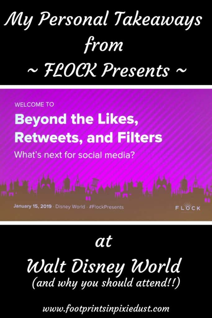 FLOCK presents at Walt Disney World: Beyond the Like, Retweets and Filters ~ #flockpresents #takeaways #footprintsatdisney #fpipd #bloggerhelps #loveblogging #socialmedia #bloggerlife #waltdisneyworld #wdw #writer