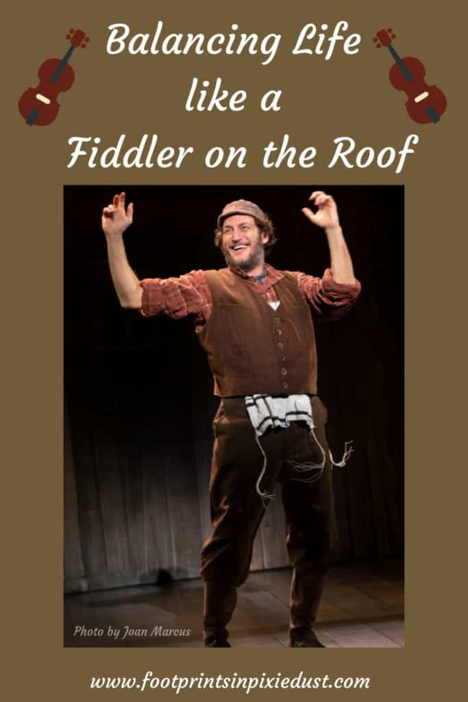 Balancing Life LIke a Fiddler on the Roof ~ #FiddlerBroadway #DrPhillipsCenter #FiddlerontheRoof #FAIRWINDSBway #sunrisesunset #ifiwerearichman #matchmaker #musicaltheater #orlando #broadwaytour #nationaltour #footprintsinOrlando #theater #FiddlerTour