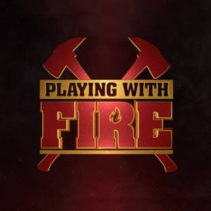 Playing With Fire Review: Too Hot Or Destined To Burn Out?