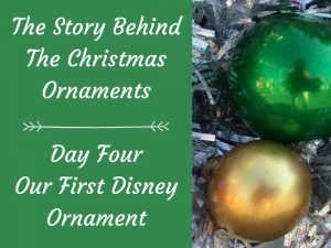 The Story Behind The Christmas Ornaments – Day Four, Our First Disney Ornament